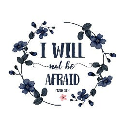 I will not be afraid | Bible quotes, bible study for beginners, men's bible study, Community bible study